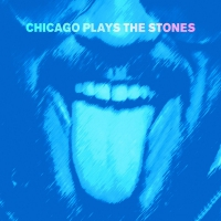 Chicago Plays The Stones - Chicago Plays The Stones