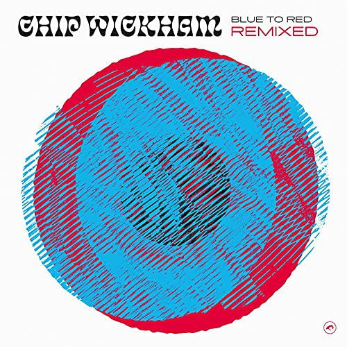 Chip Wickham -Blue To Red Remixed