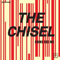 Chisel -Come See Me / Not The Only One