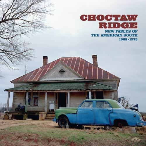 Choctaw Ridge: New Fables Of The American South - Choctaw Ridge: New Fables Of The American South 1968-1973