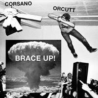 Chris & Bill Orcutt Corsano - Brace Up!