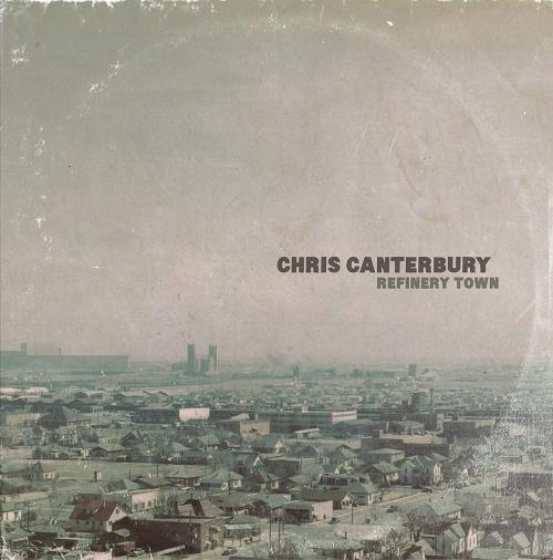 Chris Canterbury - Refinery Town