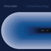 Chris Carter -Archival 1973 To 1977