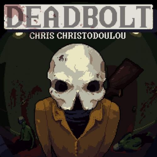 Chris Christodoulou - Deadbolt