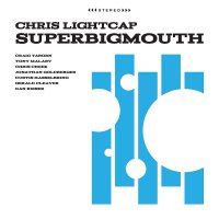 Chris Lightcap - Superbigmouth