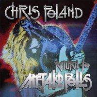 Chris Poland -Return To Metalopolis