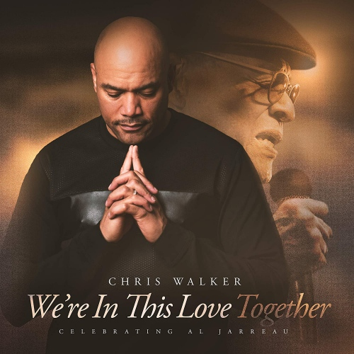 Chris Walker -We're In This Love Together