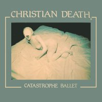 Christian Death - Catastrophe Ballet Ltd. Mint