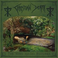 Christian Death - The Wind Kissed Pictures - 2021 Edition