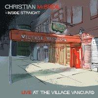 Christian Mcbride  &  Inside Straight - Live At The Village Vanguard