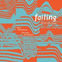 Christof / Gustafsson,mats Kurzmann -Falling & Five Other Failings
