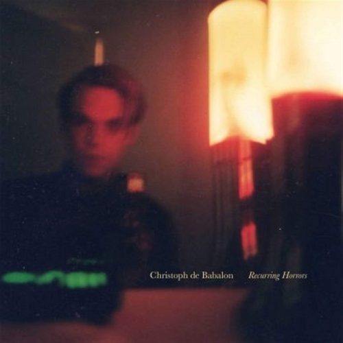 Christoph De Babalon -Recurring Horrors