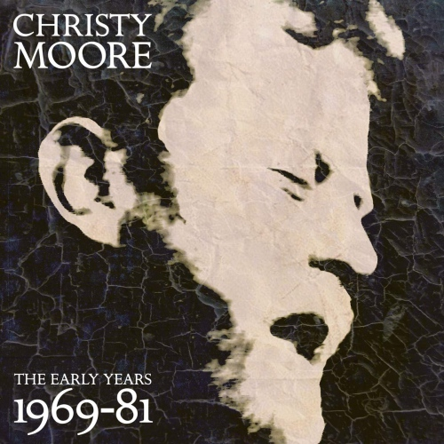 Christy Moore -Early Years 1969-1981