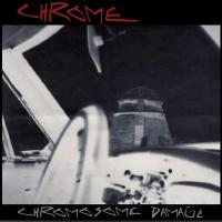 Chrome - Chromosome Damage - Live In Italy 1981
