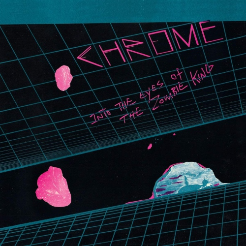 Chrome -Into The Eyes Of The Zombie King