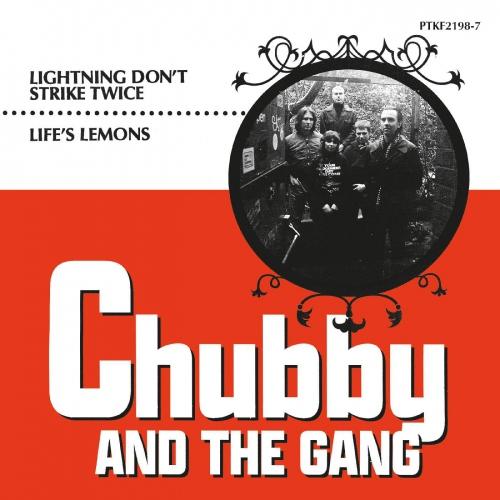Chubby And The Gang - Lightning Don't Strike Twice / Life's Lemons