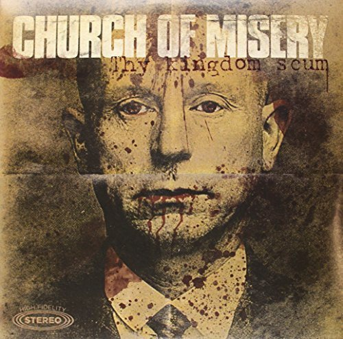 Church Of Misery - Thy Kingdom Scum