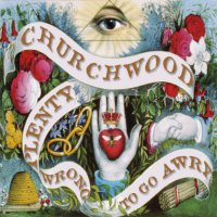 Churchwood -Plenty Wrong To Go Awry