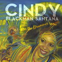 Cindy Blackman Santana -Give The Drummer Some