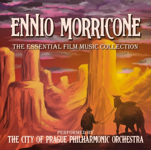 City Of Prague Philharmonic Orchestra - Ennio Morricone: The Essential Film Music Collection