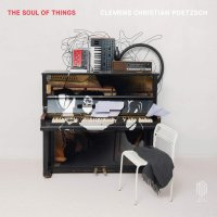 Clemens Christian Poetzsch -Soul Of Things