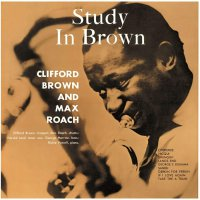 Clifford Brown  &  Max Roach -A Study In Brown