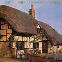 Clinic -Wheeltappers And Shunters