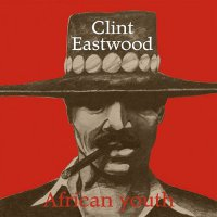 Clint Eastwood -African Youth