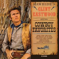 Clint Eastwood -Rawhide's Clint Eastwood Sings Cowboy Favorites
