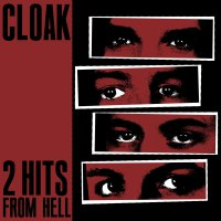 Cloak - 2 Hits From Hell