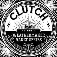 Clutch - The Weathermaker Vault Series Vol. I