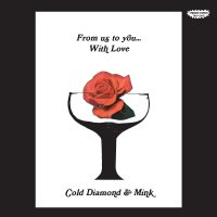 Cold Diamond  &  Mink -From Us To You... With Love