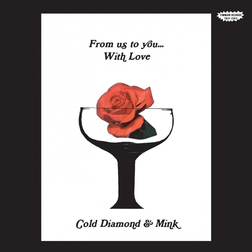 Cold Diamond  &  Mink - From Us To You... With Love