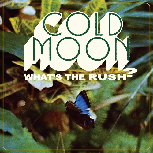 Cold Moon -What's The Rush