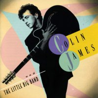 Colin James - & The Little Big Band