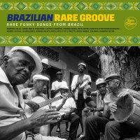 Collection Rare Groove - Brazilian Rare Groove