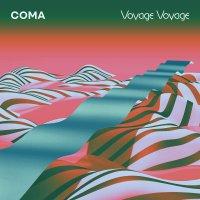 Coma - Voyage Voyage