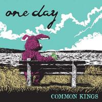 Common Kings - One Day Picture