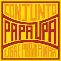 Conjunto Papa Upa - Libre Para Amar