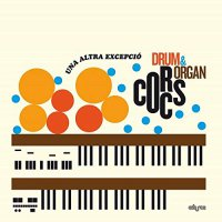 Corcs Drum  &  Organ -Una Altra Excepcio