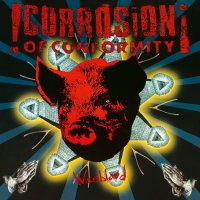 Corrosion Of Conformity -Wiseblood
