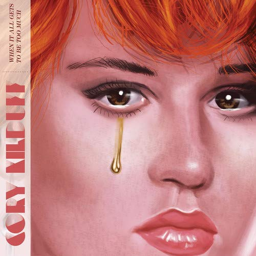 Cory Kilduff - When It All Gets To Be Too Much