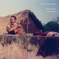 Erick Cosaque - Chinal Ka 1973-1995