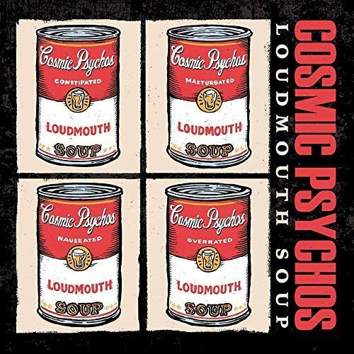Cosmic Psychos - Loudmouth Soup