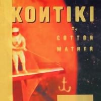 Cotton Mather - Kontiki