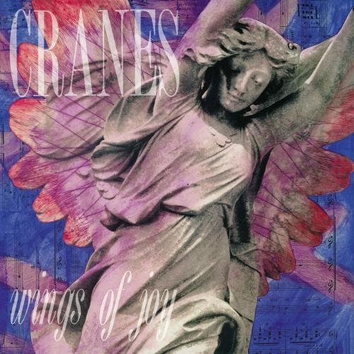 Cranes - Wings Of Joy