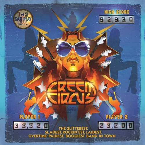 Creem Circus - The Glitterest, Sladest, Rockin'est, Laidest, Overtime-Paidest Boogiest Band In Town