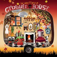 Crowded House - Very Very Best Of Crowded House Limited