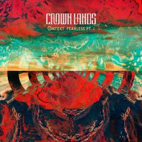 Crown Lands - Context: Fearless Pt. I / Right Way Back