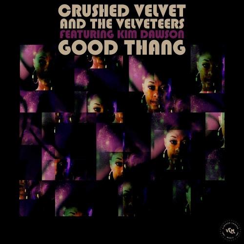 Crushed Velvet  &  The Velveteers - Good Thang